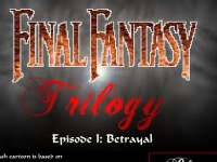Final Fantasy Trilogy - Episode 1: Betrayal