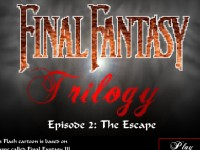 Final Fantasy Trilogy - Episode 2: The Escape
