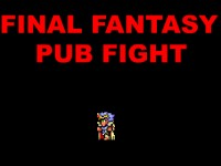 Final Fantasy Pub Fight